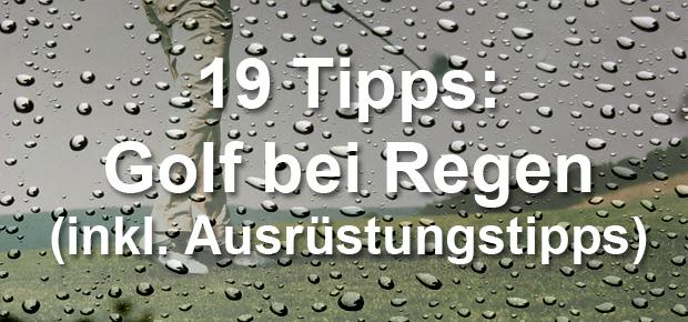 Golf bei Regen muss nicht heißen, dass die Runde ins Wasser fällt. Wenn Sie bei Regen Golf spielen wollen, helfen Ihnen unsere Tipps und Tricks weiter.